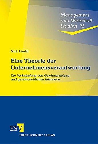 Eine Theorie der Unternehmensverantwortung: Die Verknüpfung von Gewinnerzielung und gesellschaftlichen Interessen (Management und Wirtschaft Studien, Band 71)