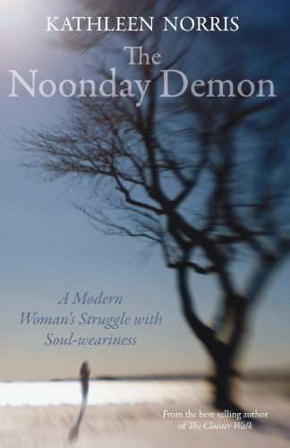 The Noonday Demon by Kathleen Norris (2009-01-23)