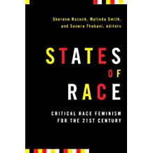 States of Race: Critical Race Feminism for the 21st Century