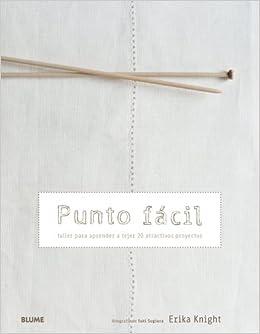 7a557e7c9 Punto f cil: Taller para aprender a tejer 20 atractivos proyectos: Amazon.es:  Erika Knight: Libros