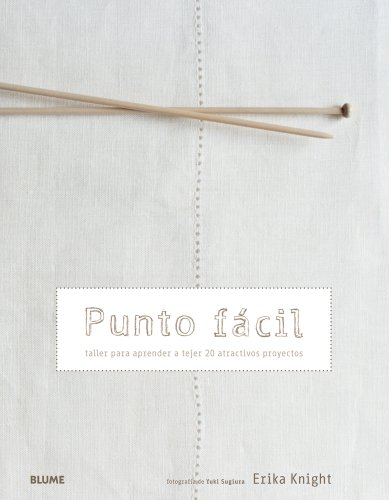 Punto facil: Taller para aprender a tejer 20 atractivos proyectos (Spanish Edition) [Erika Knight] (Tapa Blanda)