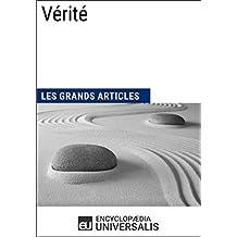 Vérité: (Les Grands Articles d'Universalis) (French Edition)