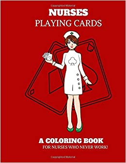 Amazon.com: Nurses Playing Cards A Coloring Book For Nurses ...