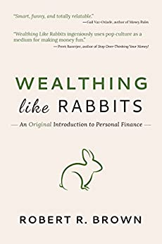Wealthing Like Rabbits: An Original Introduction to Personal Finance by [Brown, Robert]