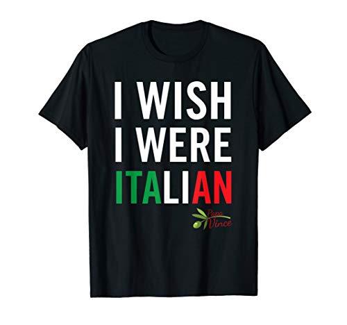I Wish I Were Italian t-shirt from Papa Vince