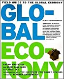 Field Guide to the Global Economy : Living Well Was the Best Revenge (Paperback - Revised Ed.)--by Sarah Anderson [2005 Edition]