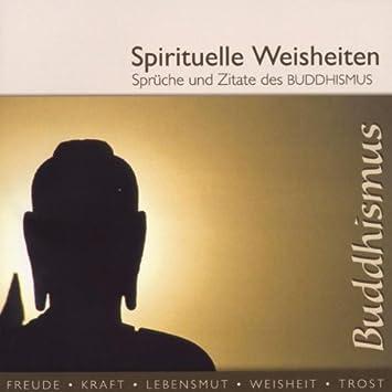 Spirituelle Weisheiten Spruche Zitate Des Buddhismus