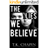 The Lies We Believe: A Suspense Novel