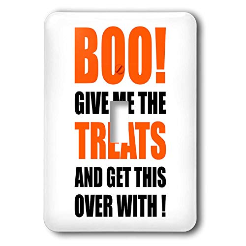 3dRose Carsten Reisinger - Illustrations - Halloween - Boo Give me the treats and this over with Funny Quote - Light Switch Covers - single toggle switch (lsp_294712_1) -