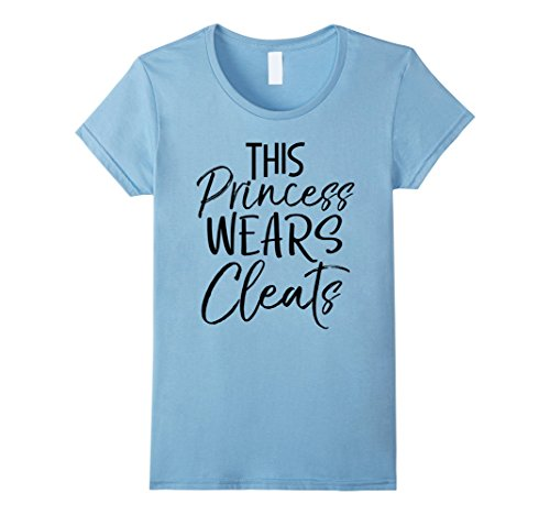 Womens This Princess Wears Cleats Shirt Funny Cute Soccer Tee Medium Baby Blue