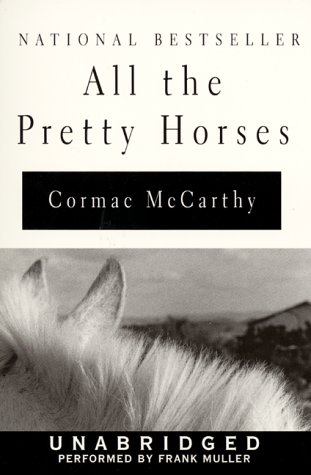 All The Pretty Horses (The Border Trilogy)