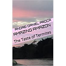 Amazing Amazon: The Taste of Termites