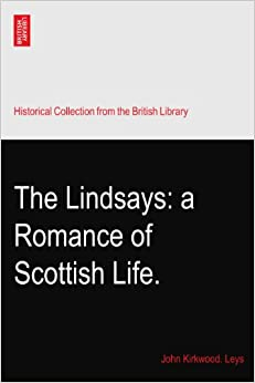 The Lindsays: a Romance of Scottish Life.