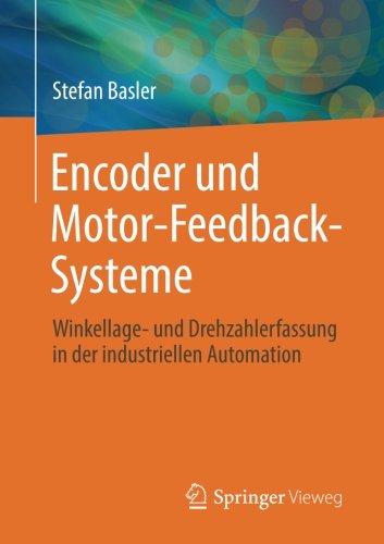 Encoder und Motor-Feedback-Systeme: Winkellage- und Drehzahlerfassung in der industriellen Automation (German Edition)