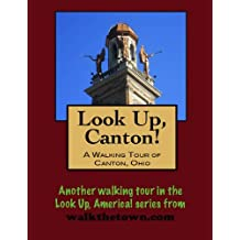 A Walking Tour of Canton, Ohio (Look Up, America!)