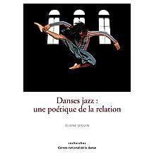 Danses jazz: Une poétique de la relation (Recherches) (French Edition)