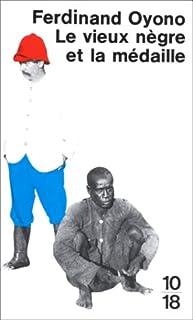 Le vieux nègre et la médaille : roman, Oyono, Ferdinand
