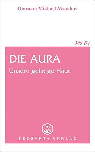 Die Aura: Unsere geistige Haut (Broschüren)