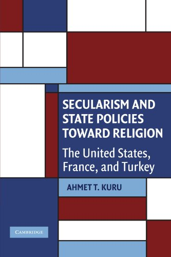 Secularism and State Policies toward Religion: The United States, France, and Turkey -  Ahmet T. Kuru, Paperback