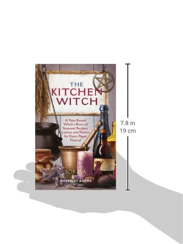 The kitchen witch a year round witchs brew of seasonal recipes the kitchen witch a year round witchs brew of seasonal recipes lotions and potions for every pagan festival soraya 8601405910363 amazon books fandeluxe Images