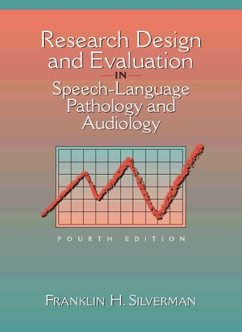 Research Design and Evaluation in Speech-Language Pathology and Audiology (4th Edition)