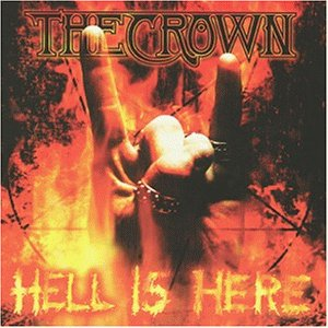 The Crown: Hell Is Here (Audio CD)