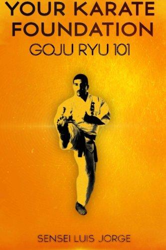 Your Karate Foundation: Goju Ryu (Karate Goju Ryu)