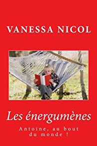 Antoine, au bout du monde ! par Vanessa Nicol