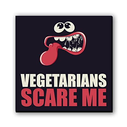 Seven Rays Vegetarians Scare me Fridge Magnet Dimensions   3 X 3 Inch