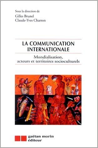 La Communication Internationale Mondialisation Acteurs Et