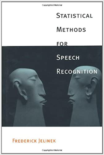 Statistical Methods for Speech Recognition (Language, Speech, and Communication)