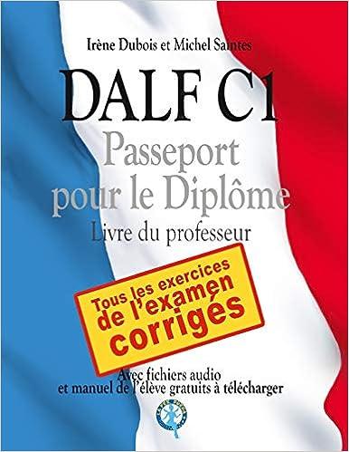 Dalf C1 Passeport Pour Le Diplome Livre Du Professeur