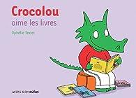 Crocolou aime les livres par Ophélie Texier