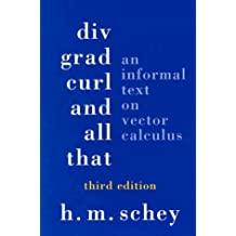 DIV, Grad, Curl, & All That: An Informal Text on Vector Calculus