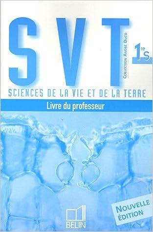 Rapidshare télécharger Sciences de la Vie et de la Terre 1e S : Livre du professeur PDF CHM by André Duco