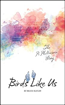 Birds Like Us, The Pi Phillecroix Story by [Katlin, Bruce]