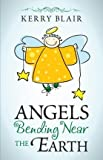 img - for Angels Bending Near the Earth book / textbook / text book