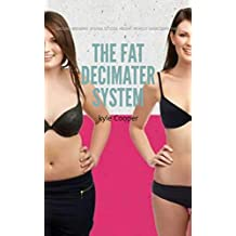 The Fat Decimater System