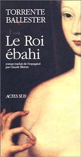 Le roi ébahi : chronique : scherzo en roi majeur : allegro ma non troppo : roman, Torrente Ballester, Gonzalo