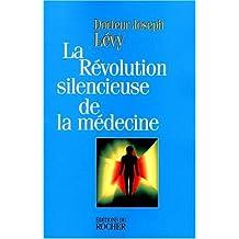 RÉVOLUTION SILENCIEUSE DE LA MÉDECINE (LA)