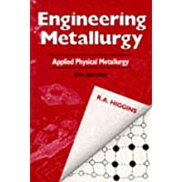 Engineering Metallurgy: Applied Physical Metallurgy v.1: Applied Physical Metallurgy Vol 1