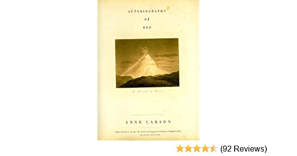 Autobiography of Red: A Novel in Verse: Anne Carson ...