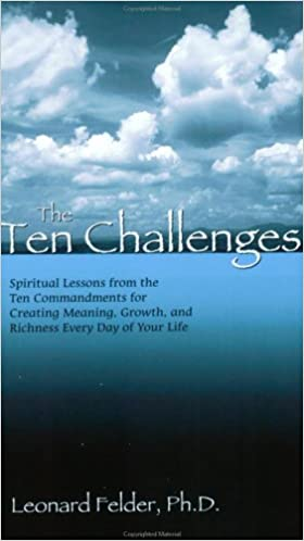 The Ten Challenges: Spiritual Lessons from the Ten