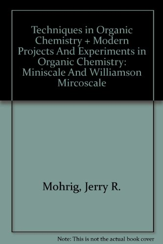 Techniques in Organic Chemistry & Modern Projects and Experiments in Organic Chemistry: Miniscale and Williamson Mir