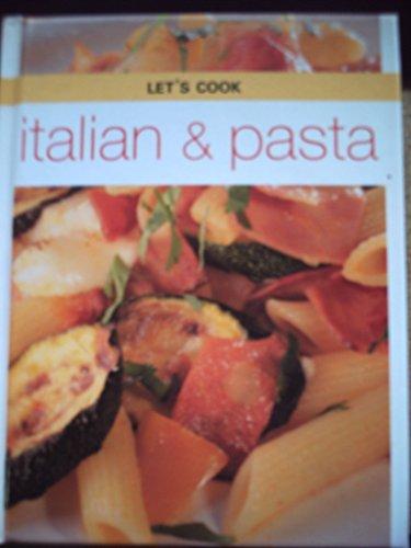 Pasta And Italian  Lets Cook S   By Catherine Atkinson Juliet Barker Liz Martin Gina Steer Carol Tennant Mari Williams Elizabeth Wolf Cohen  1 Sep 2001  Hardcover
