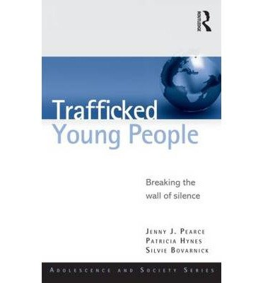 Read Online [(Trafficked Young People: Breaking the Wall of Silence)] [Author: Jenny J. Pearce] published on (March, 2013) ebook