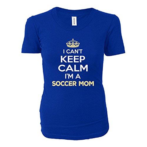 I Can't Keep Calm I'm A Soccer Mom - Ladies T-shirt