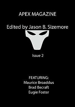 Apex Magazine, Vol. 3, Issue 2 by [Eugie Foster, Maurice Broaddus, Brad Becraft]