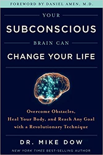 Your Subconscious Brain Can Change Your Life: Overcome Obstacles