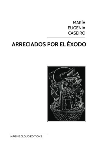 Arreciados por el éxodo (Spanish Edition) pdf